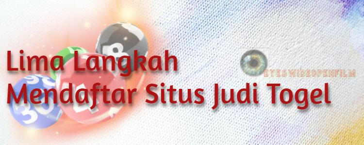 Lima Langkah Mendaftar Situs Judi Togel